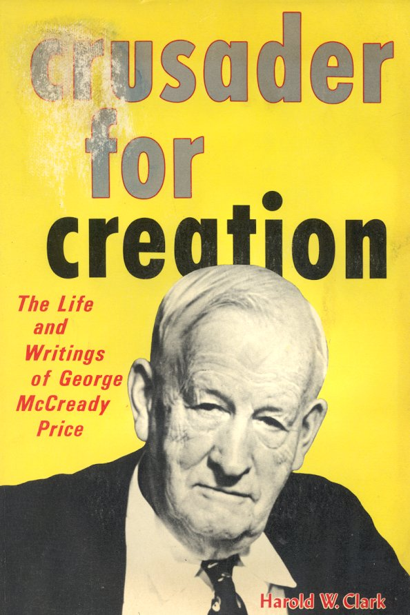 Crusader for Creation, George McCready Price